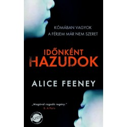 Alice Feeney: Időnként hazudok