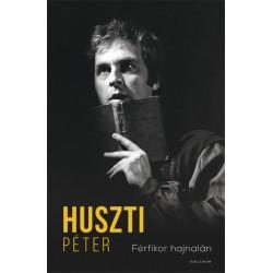 Huszti Péter: Férfikor hajnalán