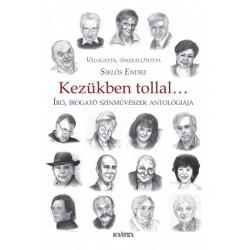 Siklós Endre: Kezükben tollal - Író, írogató színművészek antológiája