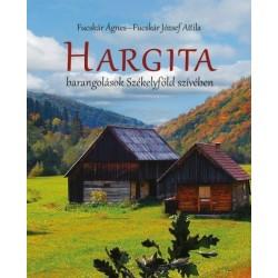 Fucskár Ágnes - Fucskár József Attila: Hargita - Barangolások Székelyföld szívében