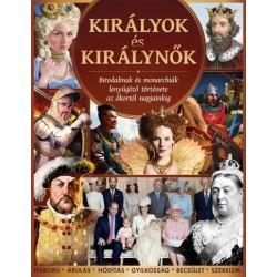 Királyok és királynők - Birodalmak és monarchiák lenyűgöző története az ókortól napjainkig