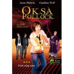 Anne Plichota - Cendrine Wolf: Oksa Pollock 3. - A két világ szíve (puhatáblás)