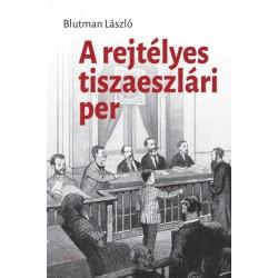 Blutman László: A rejtélyes tiszaeszlári per