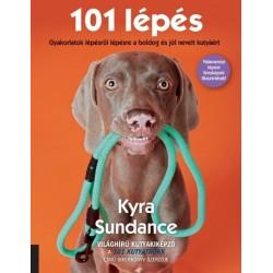 Kyra Sundance: 101 lépés - Gyakorlatok lépésről lépésre a boldog és jól nevelt kutyáért