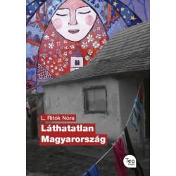 L. Ritók Nóra: Láthatatlan Magyarország