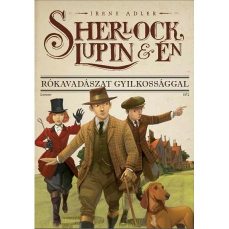 Irene Adler: Sherlock, Lupin és én 9. - Rókavadászat gyilkossággal