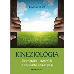 Kim Da Silva: Kineziológia - Öngyógyítás - gyógyítás. A diszlexiától az allergiáig