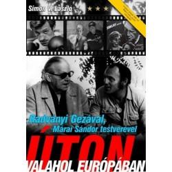 Simon V. László: Radványi Gézával, Márai Sándor testvérével úton valahol Európában