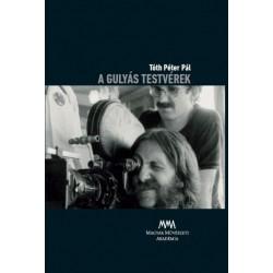 Tóth Péter Pál: A Gulyás testvérek - DVD melléklettel