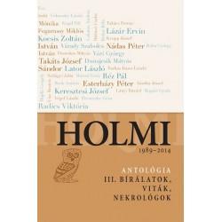 Radnóti Sándor: Holmi-antológia III. - 1989-2014