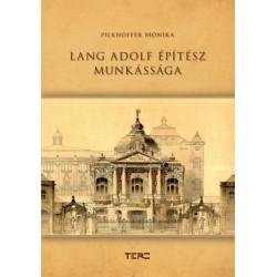 Pilkhoffer Mónika: Lang Adolf építészete