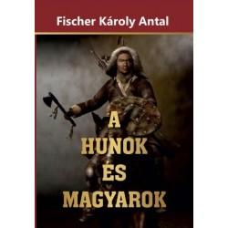 Fischer Károly Antal: A Hunok és Magyarok