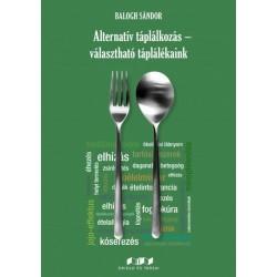 Balogh Sándor: Alternatív táplálkozás - választható táplálékaink