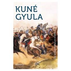 Kuné Gyula: Egy szabadságharcos emlékiratai