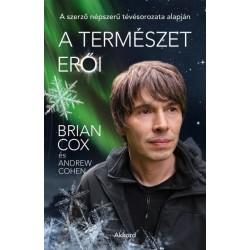 Andrew Cohen - Brian Cox: A természet erői