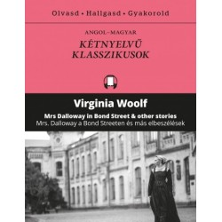 Virginia Woolf: Mrs. Dalloway a Bond Streeten és más elbeszélések - Mrs Dalloway in Bond Street & other stories