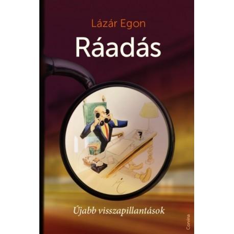 Lázár Egon: Ráadás - Újabb visszapillantások