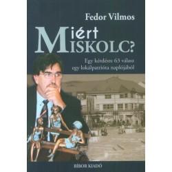 Fedor Vilmos: Miért Miskolc? - Egy kérdésre 63 válasz egy lokálpatrióta naplójából