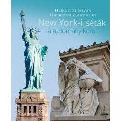Hargittai Magdolna - Hargittai István: New York-i séták a tudomány körül