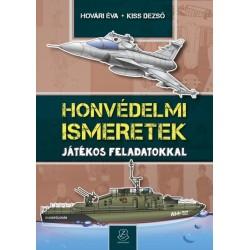 Hovári Éva - Kiss Dezső: Honvédelmi ismeretek - Játékos feladatokkal