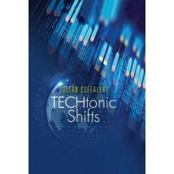 Cséfalvay Zoltán: TECHtonic Shifts