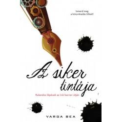 Varga Bea: A siker tintája - Kalandos lépések az írói karrier útján