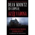 Ed Gorman - Dean R. Koontz: Az éj városa - A Frankenstein trilógia második kötete
