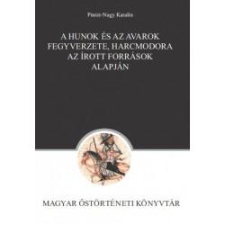 Pintér-Nagy Katalin: A hunok és az avarok fegyverzete, harcmodora az írott források alapján