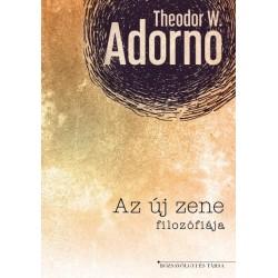 Theodor W. Adorno: Az új zene filozófiája