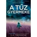 S. K. Tremayne: A tűz gyermeke