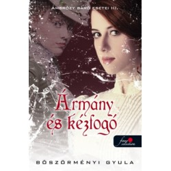 Böszörményi Gyula: Ármány és kézfogó - Ambrózy báró esetei III. (puhatáblás)