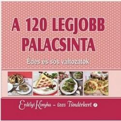 György Ottilia: A 120 legjobb palacsinta - Édes és sós változatok