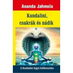Ananda Jahmola: Kundalini, csakrák és nádik - A Kundalini kígyó felébresztése