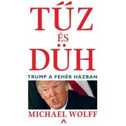 Michael Wolff: Tűz és düh - Trump a Fehér Házban