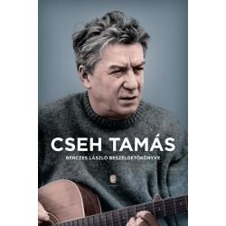 Bérczes László - Cseh Tamás: Cseh Tamás - Bérczes László beszélgetőkönyve