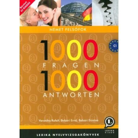 Dr. Babári Ernő - Dr. Babári Ernőné - Veronika Rafelt: 1000 Fragen 1000 Antworten - Német felsőfok