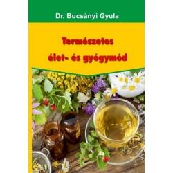 Dr. Bucsányi Gyula: Természetes élet- és gyógymód