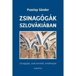 Pusztay Sándor: Zsinagógák Szlovákiában - Zsinagógák, zsidó temetők, emlékhelyek