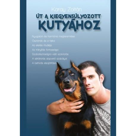 Karay Zoltán: Út a kiegyensúlyozott kutyához