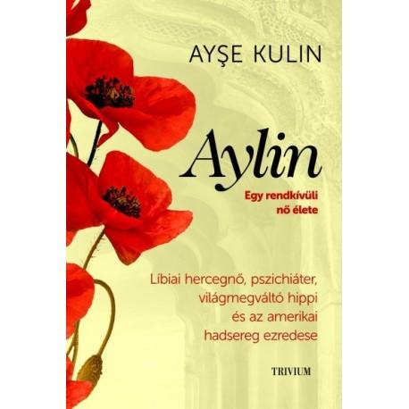 Ayse Kulin: Aylin - Egy rendkívüli nő élete