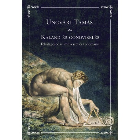 Ungvári Tamás: Kaland és gondviselés - Felvilágosodás, művészet és tudomány