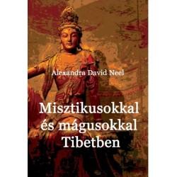 Alexandra David-Neel: Misztikusokkal és mágusokkal Tibetben