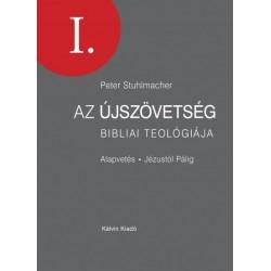 Peter Stuhlmacher: Az Újszövetség bibliai teológiája I. - Alapvetés - Jézustól Pálig