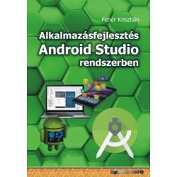 Fehér Krisztián: Alkalmazásfejlesztés Android Studio rendszerben