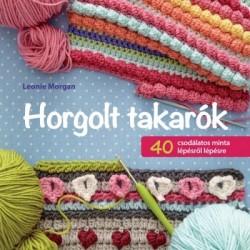 Leonie Morgan: Horgolt takarók. 40 csodálatos minta lépésről lépésre