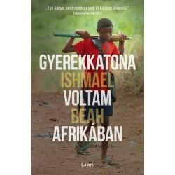 Ishmael Beah: Gyerekkatona voltam Afrikában