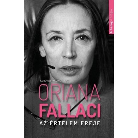Oriana Fallaci: Az értelem ereje - Illiberális, inkorrekt, igaz