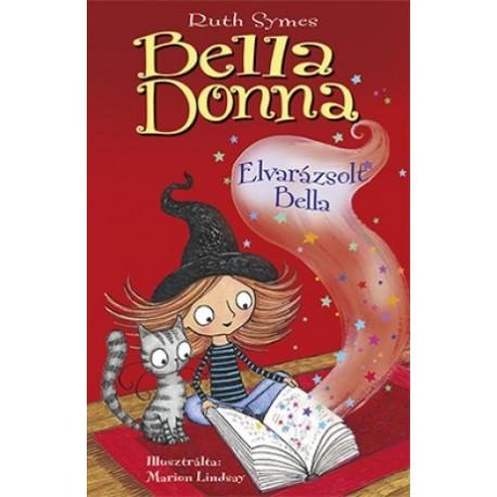 Ruth Symes: Bella Donna - Elvarázsolt Bella