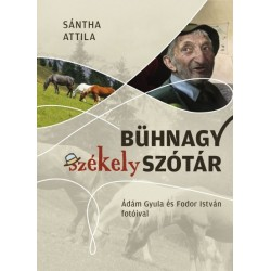 Dr. Sántha Attila: Bühnagy székely szótár