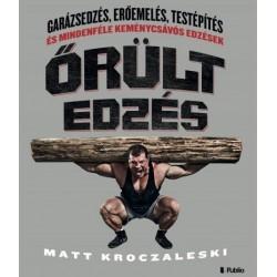 Matt Kroczaleski: Őrült edzés